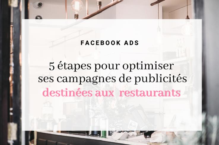 5 étapes pour démarrer l'optimisation de ses publicités Facebook lorsqu'on a un restaurant.